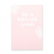 "Tarjetas de felicitación ""LIFE IS BETTER WITH FRIENDS"" rosa-blanco"